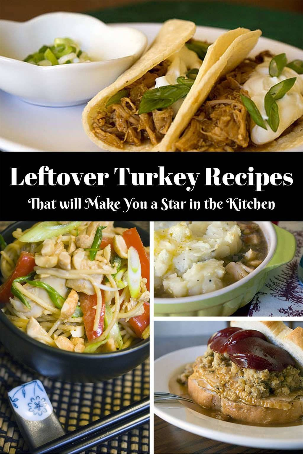 Leftover Turkey Recipes That Will Make You a Star in the Kitchen