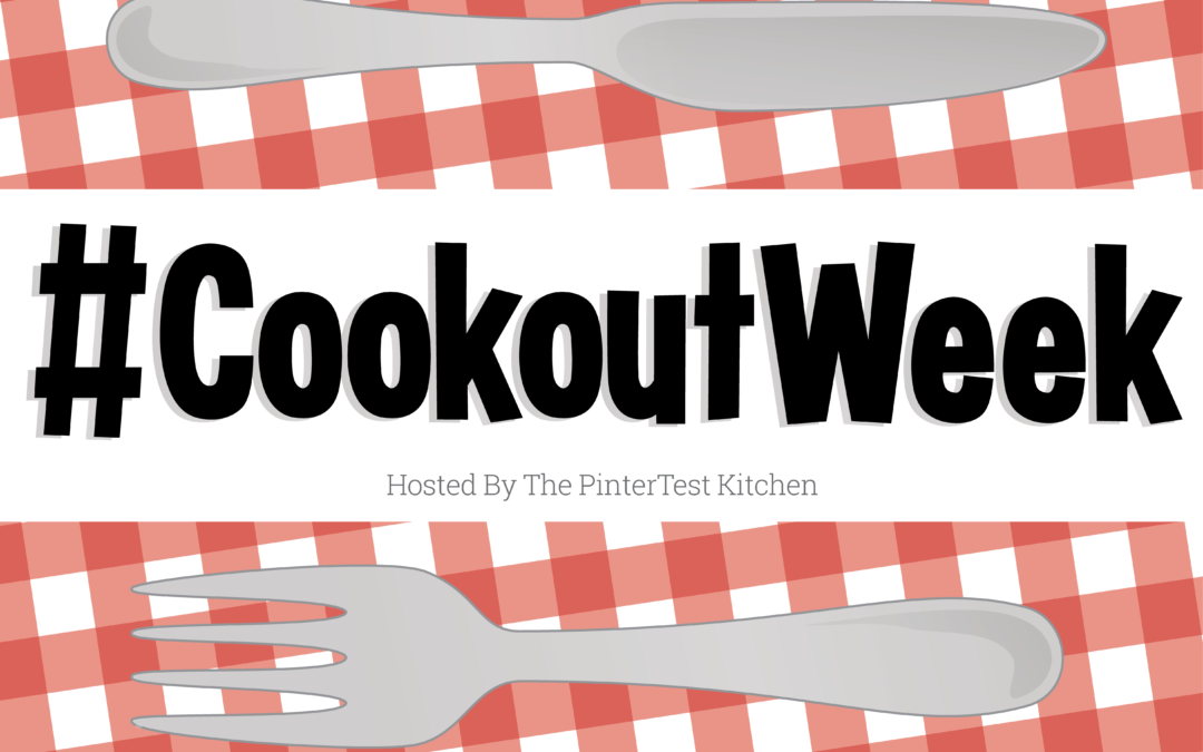 Let the Grilling Commence! Welcome to #CookoutWeek
